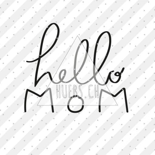 Plottermotiv hello mom